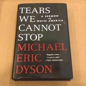 NEW Tears We Cannot Stop - Michael Eric Dyson